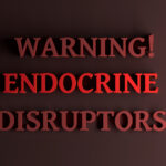 Hormone Disrupting Additives and Your Hormones